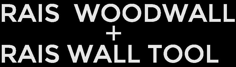 RAIS WOODWALL RAIS WALL TOOL